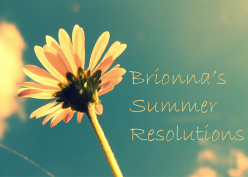 Brionna's Summer Resolutions